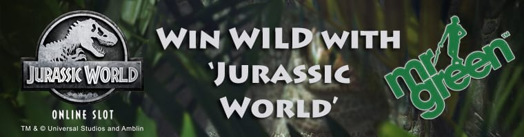 Mr Green Casino Win WILD with 'Jurassic World' Bonus