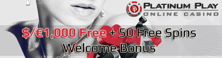 Platinum Play Casino $/€1,000 Free + 50 Free Spins Welcome Bonus
